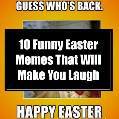 Happy Easter Memes That Will Make You The Meme King Queen In Your