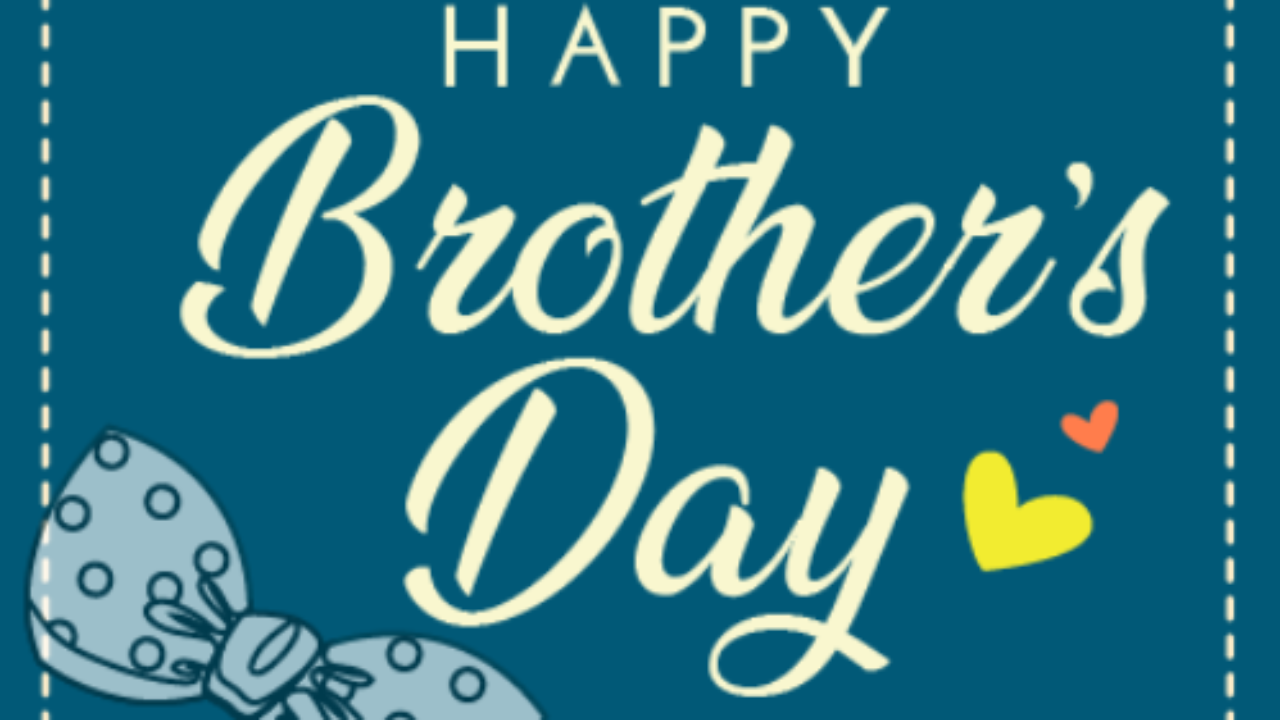 Happy Brothers Day 2021 Quotes With Images Brothers Day Images