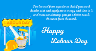 May everyone spends a joyful and prosperous May Day with their loved ones! Workers are the invisible backbone of a nation, as a nation is only able to stand strong because of them. Happy May Day to the workers! Happy May Day! Every developing sector of a country is indebted to the many contributions of the workers all over the nation, so they must be respected! Wishing a prosperous May Day to all the respectable labourers of the society. They deserve to be treated well not only today but every day of the year! Happy May Day to our brothers and sisters, who shed blood, sweat and tears to provide us with their constant service every day!